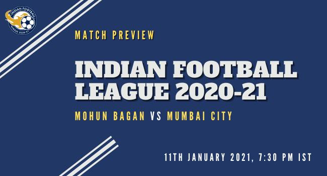 Mohun Bagan vs Mumbai CityFootball Match Preview: Indian Football League 2020-21