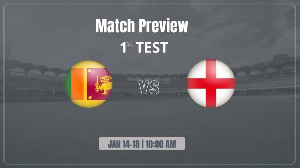 Sri Lanka vs England: 1st Test Match Preview