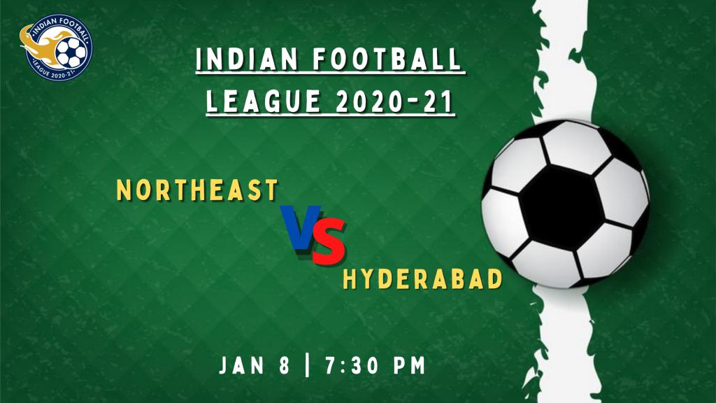 Northeastvs HyderabadFootball Match Preview: Indian Football League 2020-21