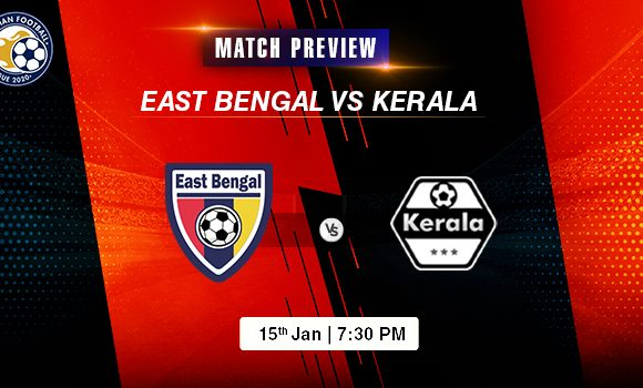 East Bengal vs Kerala Match Preview