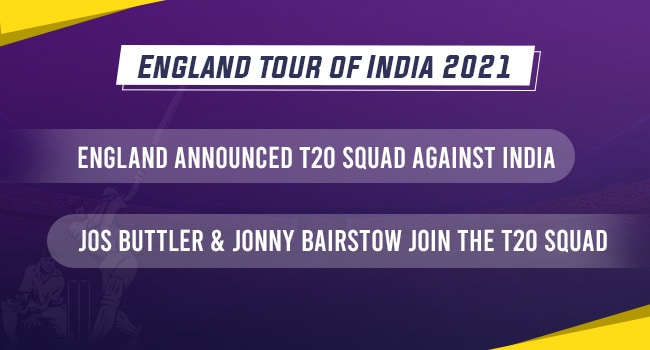 India vs England 2021: England announced T20I Squad against India: England tour of India 2021