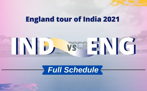 IND vs ENG 2021: Full squad & schedule
