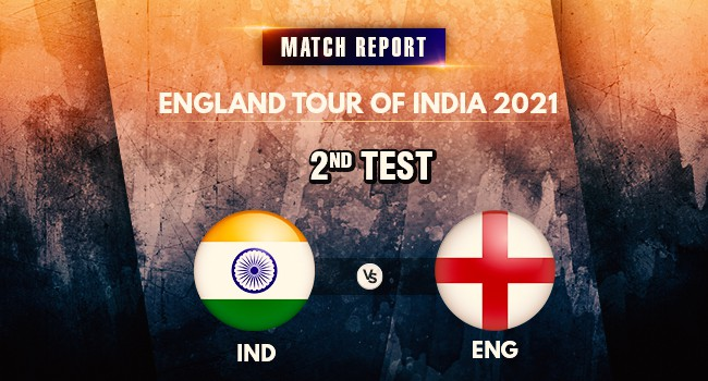 India vs England 2nd Test: Match Report: England tour of India 2021