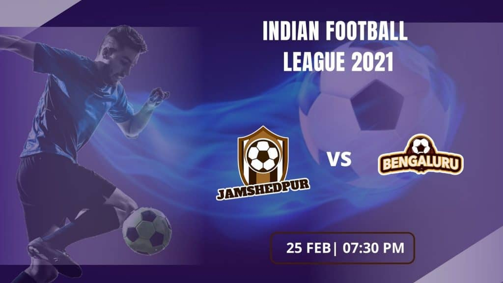 Indian Football League 2021: Jamshedpur vs Bengaluru Football Match Preview