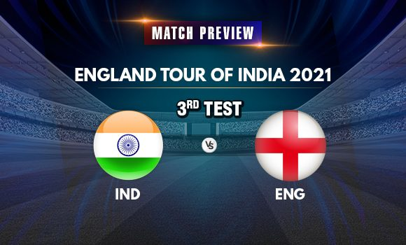 IND vs ENG 3rd Test Match Preview