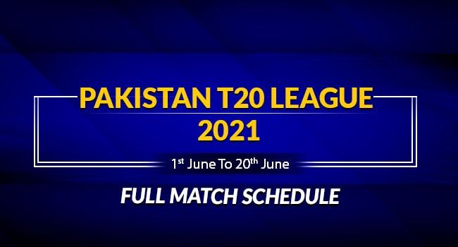 Pakistan T20 League 2021: Full Match Schedule