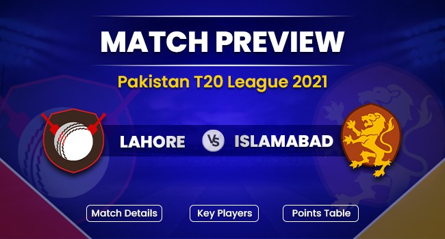Lahore vs Islamabad match Preview: Pakistan T20 League 2021
