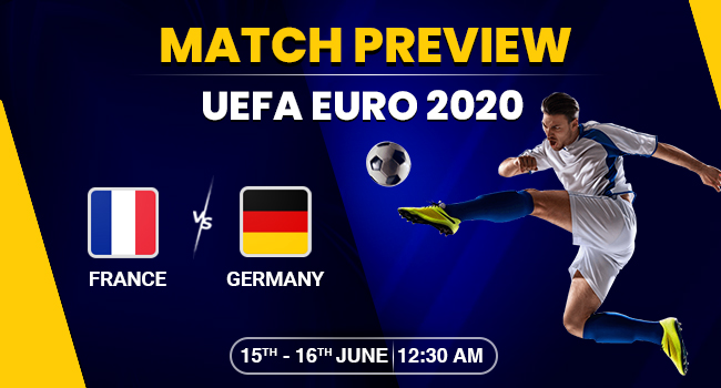 France vs Germany Match Preview – Euro Cup 2020