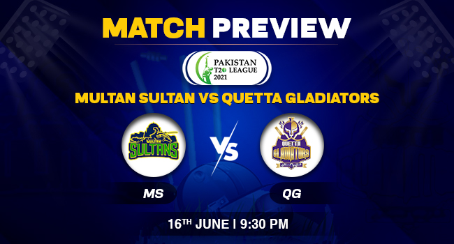 Multan Sultans vs Quetta Gladiators Match Preview – Pakistan T20 League