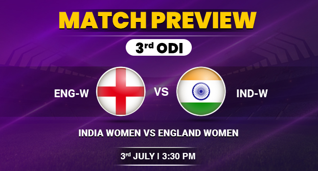 IND-W vs ENG-W 3rd ODI match preview