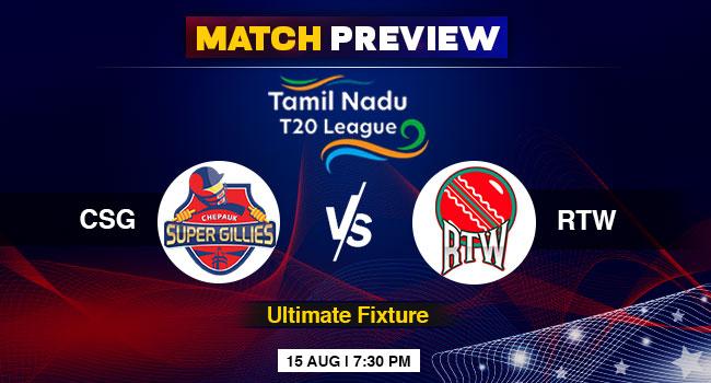 CSG vs RTW Tamil Nadu T20 League Final Match Preview