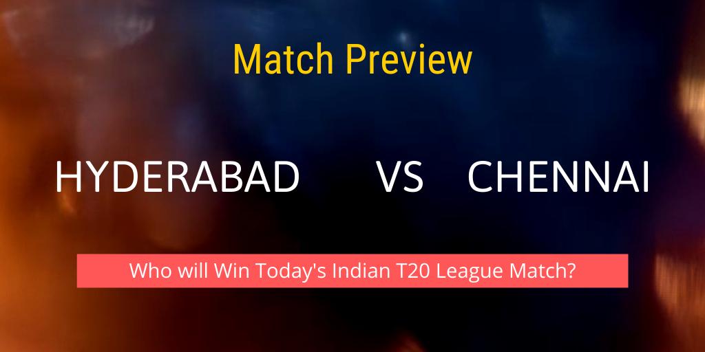 Hyderabad vs Chennai indian t20 league 2021