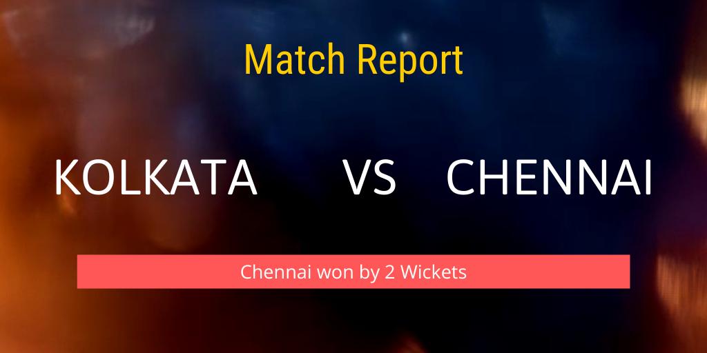 Kolkata vs Chennai Match Report 2021